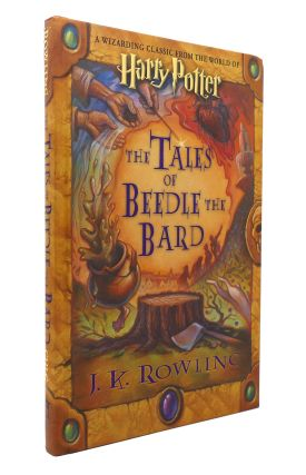 THE TALES OF BEEDLE THE BARD. J. K. Rowling