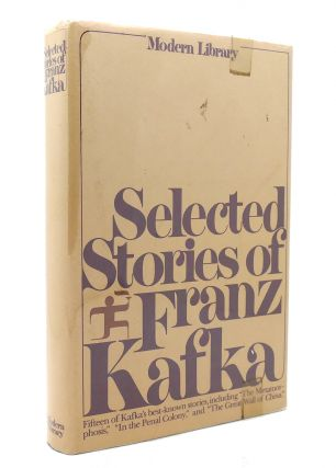 SELECTED STORIES OF FRANZ KAFKA Modern Library. Franz Kafka