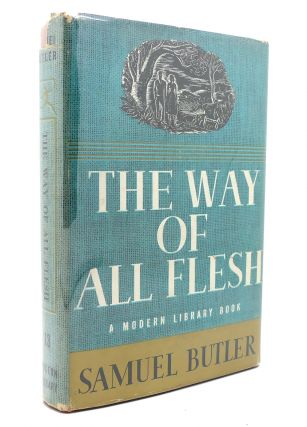 THE WAY OF ALL FLESH Modern Library No. 13. Samuel Butler