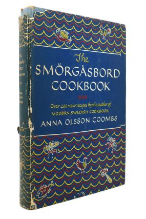 THE SMORGASBORD COOKBOOK Over 200 New Recipes by the Author of Modern Swedish. Anna Olsson Coombs