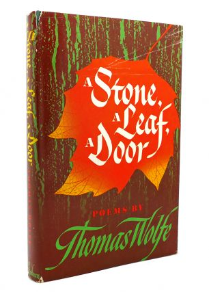 A STONE, A LEAF, A DOOR. Thomas Wolfe