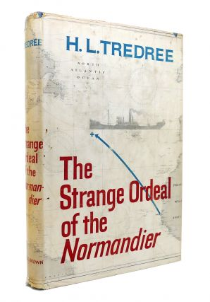 THE STRANGE ORDEAL OF THE NORMANDIER. H. L. Tredree