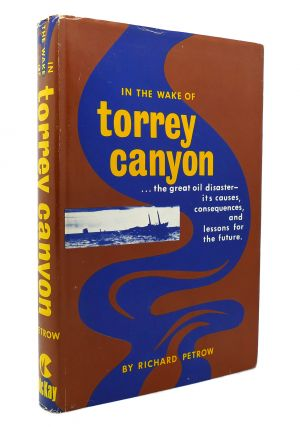 IN THE WAKE OF TORREY CANYON. Richard Petrow