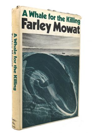 A WHALE FOR THE KILLING. Farley Mowat