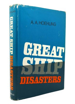 GREAT SHIP DISASTERS. A. A. Hoehling