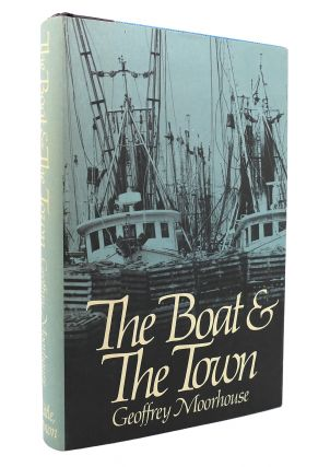 THE BOAT AND THE TOWN. Geoffrey Moorhouse