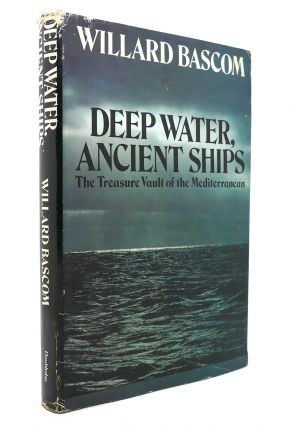 DEEP WATER ANCIENT SHIPS. Willard Bascom