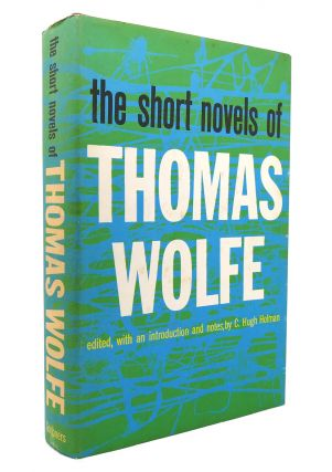 THE SHORT NOVELS OF THOMAS WOLFE. Thomas Wolfe