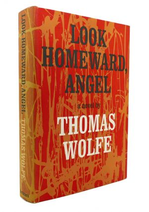 LOOK HOMEWARD, ANGEL. Thomas Wolfe