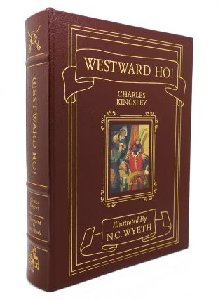 WESTWARD HO! Easton Press. Charles Kingsley N. C. Wyeth