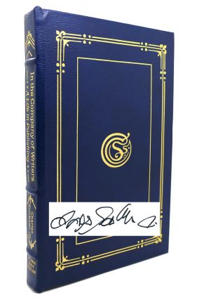IN THE COMPANY OF WRITERS, A LIFE IN PUBLISHING Signed Easton Press. Charles Scribner Jr