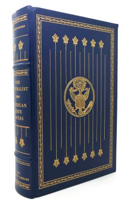 THE FEDERALIST AMERICAN STATE PAPERS Franklin Library Great Books of the Western World. James...