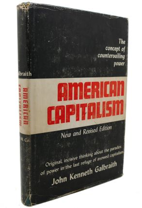 AMERICAN CAPITALISM The Concept of Countervailing Power. John Kenneth Galbraith