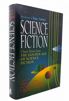 SCIENCE FICTION Classic Stories from the Golden Age of Science Fiction. Charles G. Waugh, Martin...