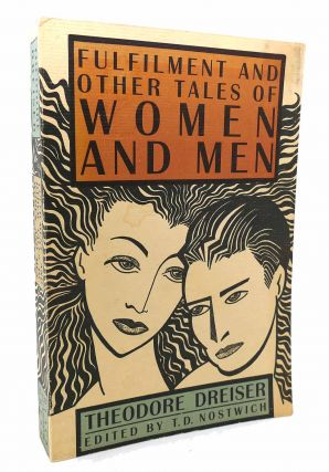 FULFILMENT AND OTHER TALES OF WOMEN AND MEN. Theodore Dreiser