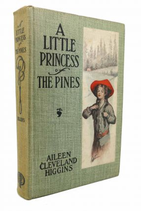 A LITTLE PRINCESS OF THE PINES. Aileen Cleveland Higgins