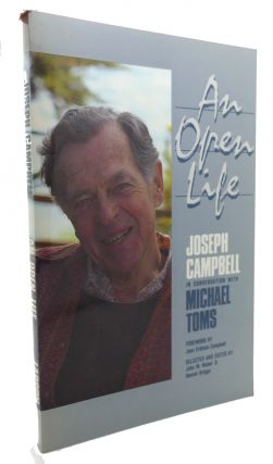 AN OPEN LIFE Joseph Campbell in Conversation with Michael Toms