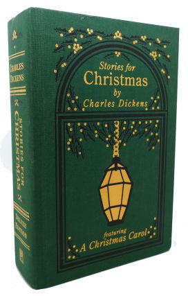 STORIES FOR CHRISTMAS By Charles Dickens Featuring a Christmas Carol. Charles Dickens