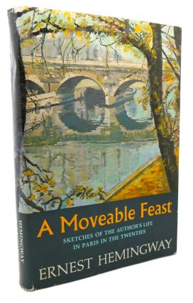 MOVEABLE FEAST. Ernest Hemingway