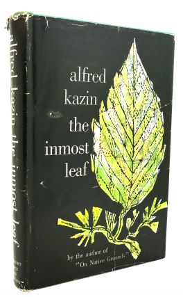 THE INMOST LEAF A Selection of Essays. Alfred Kazin