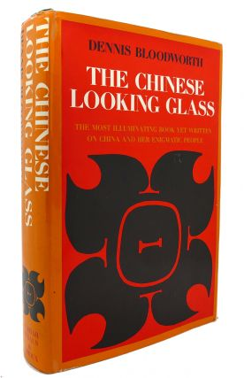 THE CHINESE LOOKING GLASS. Dennis Bloodworth