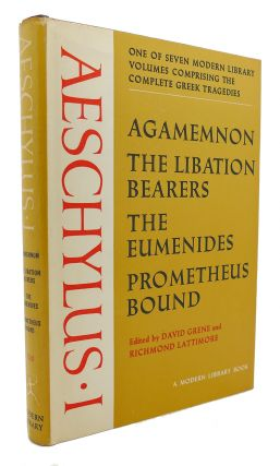 AESCHYLUS I Agamemnon, the Libation Bearers, the Eumenides, Prometheus Bound Modern Library #310....