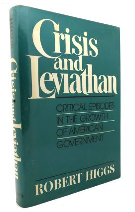 CRISIS AND LEVIATHAN Critical Episodes in the Growth of American Government