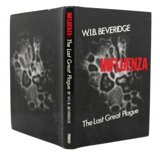 INFLUENZA The Last Great Plague. an Unfinished Story of Discovery