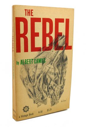 THE REBEL. Albert Camus