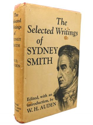 THE SELECTED WRITINGS OF SYDNEY SMITH. W. H. Auden