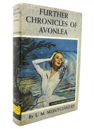 FURTHER CHRONICLES OF AVONLEA. L. M. Montgomery