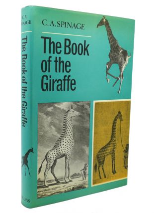 THE BOOK OF THE GIRAFFE. C. A. Spinage