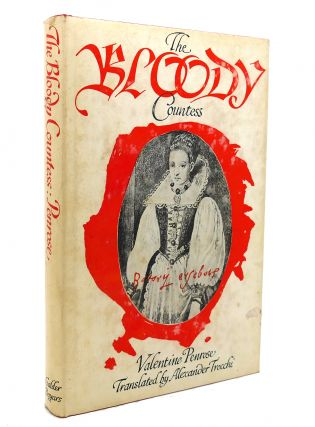 THE BLOODY COUNTESS The Atrocities of Erzsebet Bathory