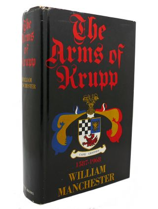 THE ARMS OF KRUPP. William Manchester