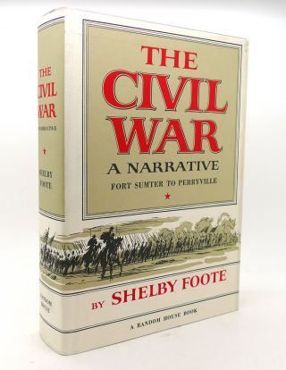 THE CIVIL WAR A Narrative: Fort Sumter to Perryville. Shelby Foote
