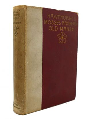 MOSSES FROM AN OLD MANSE. Nathaniel Hawthorne