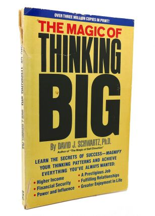 THE MAGIC OF THINKING BIG. David J. Schwartz