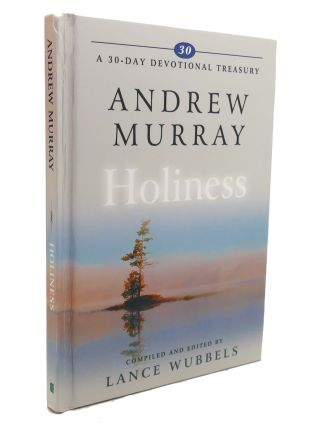 ANDREW MURRAY ON HOLINESS (30-DAY DEVOTIONAL TREASURIES) 30-Day Devotional Treasury