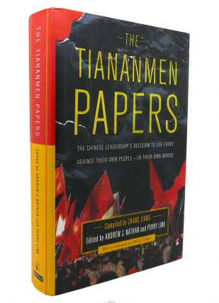 THE TIANANMEN PAPERS The Chinese Leadership's Decision to Use Force Against Their Own People - in...