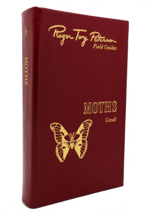 MOTHS OF EASTERN NORTH AMERICA Easton Press Roger Tory Peterson Field Guides. Charles V. Covell