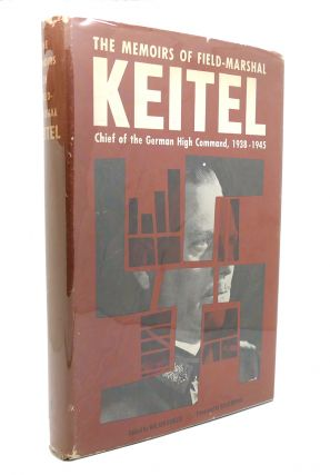 THE MEMOIRS OF FIELD-MARSHAL KEITEL. Walter Wilhelm Keitel Gorlitz