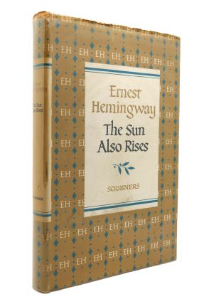 THE SUN ALSO RISES. Ernest Hemingway
