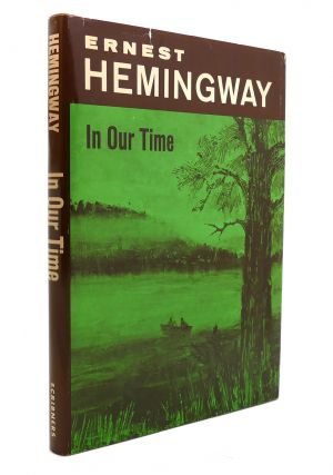 IN OUR TIMES Stories. Ernest Hemingway