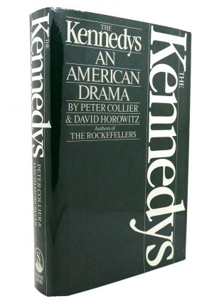 THE KENNEDYS An American Drama. Peter Collier, David Horowitz