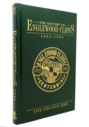 THE HISTORY OF ENGLEWOOD CLIFFS 1964-1994. Russ Jehn Caye Jehn
