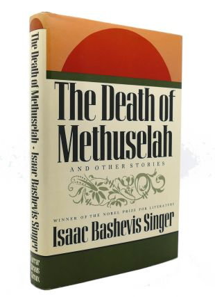 THE DEATH OF METHUSELAH AND OTHER STORIES. Isaac Bashevis Singer