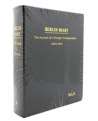 BERLIN DIARY: THE JOURNAL OF A FOREIGN CORRESPONDENT, 1934-1941 Easton Press. William L. Shirer