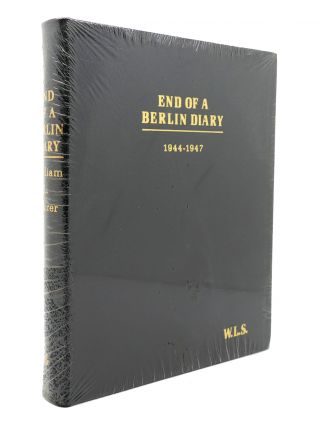 END OF A BERLIN DIARY, 1944-1947 Easton Press. William L. Shirer
