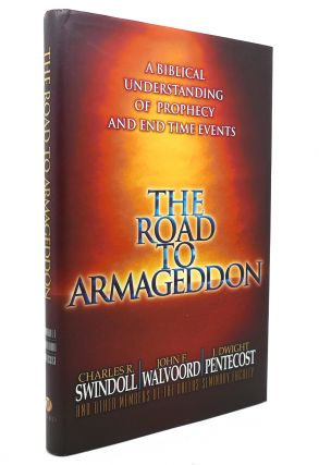 THE ROAD TO ARMAGEDDON A Biblical Understanding of Prophecy and End Time Events. Charles...