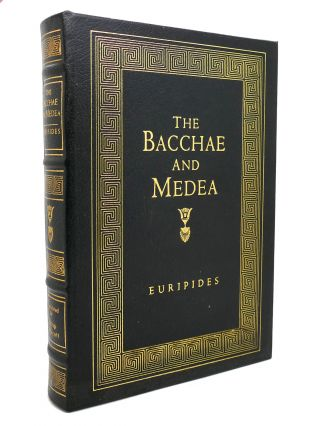 MEDEA AND THE BACCHAE Easton Press. Euripides